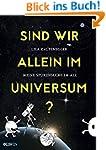 Sind wir allein im Universum?: Meine...