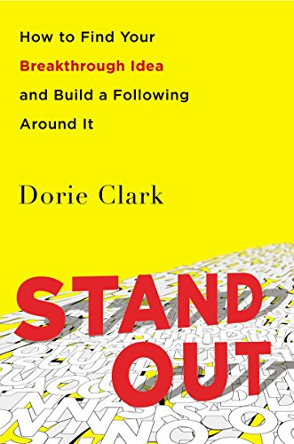 Download Stand Out: How to Find Your Breakthrough Idea and Build a Following Around It