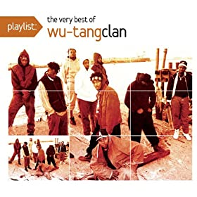 Playlist: The Very Best Of Wu-Tang Clan [Explicit]