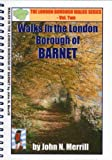 John N. Merrill Walks in the London Borough of Barnet (London Borough Walks Series)