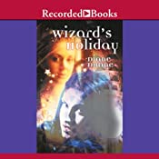 Wizard's Holiday: Young Wizard Series, Book 7 | Diane Duane