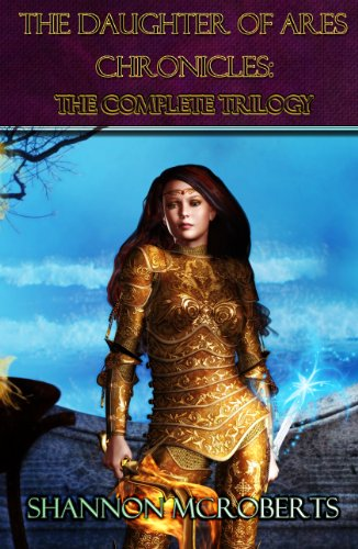 Book: The Daughter of Ares Chronicles - The Complete Trilogy by Shannon McRoberts