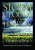 img - for Storm Clouds On The Horizon: Bible Prophecy and the Current Middle East Crisis book / textbook / text book