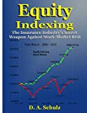 Equity Indexing: The Insurance Industry's Secret Weapon Against Stock-Market Risk