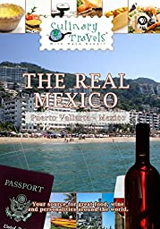 Culinary Travels - The Real Mexico