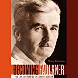 img - for Becoming Faulkner: The Art and Life of William Faulker book / textbook / text book