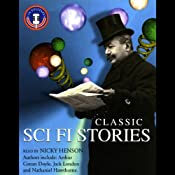 Classic Sci Fi Stories | [Arthur Conan Doyle, Edward Page Mitchell, Robert Duncan Milne, Nathaniel Hawthorne]