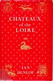 Chateaux of the Loire; (0241016274) by Dunlop, Ian