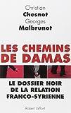 Les Chemins de Damas : Le dossier noir de la relation franco-syrienne