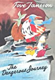 The Dangerous Journey: A Tale of Moomin Valley (Moomin Valley Trilogy)