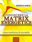 Conoscere la Matrix Energetics: Crea...