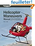 Helicopter Maneuvers Manual: A Step-b...