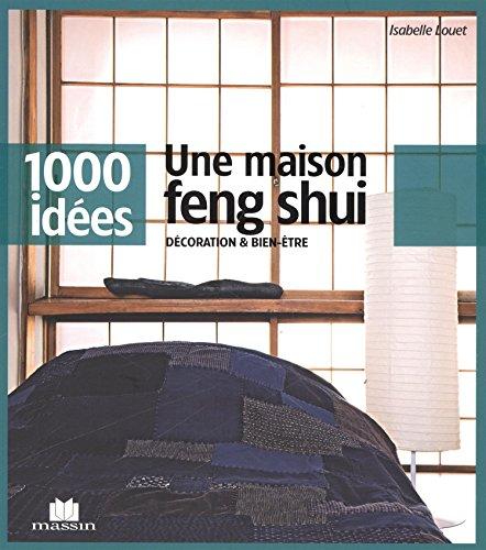 Une maison feng shui : Décoration et bien-être
