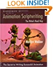 Gardner's Guide to Animation Scriptwriting: The Writer's Road Map (Gardner's Guide series)