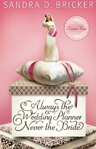 Image of Always the Wedding Planner, Never the Bride: An Emma Rae Creation