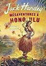 Mésaventures à Honolulu : Roman tropical par Handey