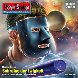 Schreine der Ewigkeit (Perry Rhodan 2539) Hörbuch