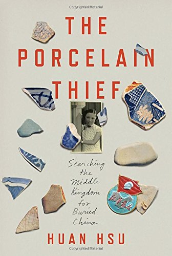 Book Cover: The Porcelain Thief: Searching the Middle Kingdom for Buried China