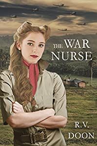 The War Nurse: A Wwii Family Saga by R.V. Doon ebook deal