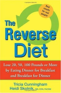 "Cover of ""The Reverse Diet: Lose 20, 50, ..."