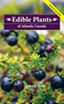 Edible Plants of Atlantic Canada: Fie...