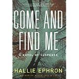 Come and Find Me: A Novel of Suspense ~ Hallie Ephron