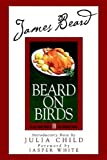 James Beard's Beard on Birds (0762427949) by Beard, James