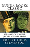 Strange Case of Dr Jekyll and Mr. Hyde (Dunda Books Classic)