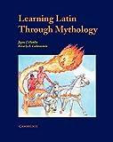 img - for Learning Latin through Mythology (Cambridge Latin Texts) book / textbook / text book