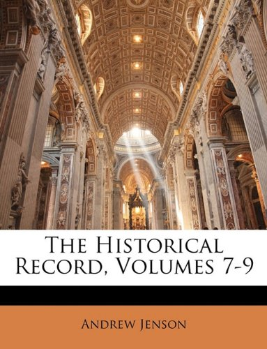 The Historical Record, Volumes 7-9