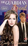 The Guardian of My Soul (Soul's Desire Book 1)