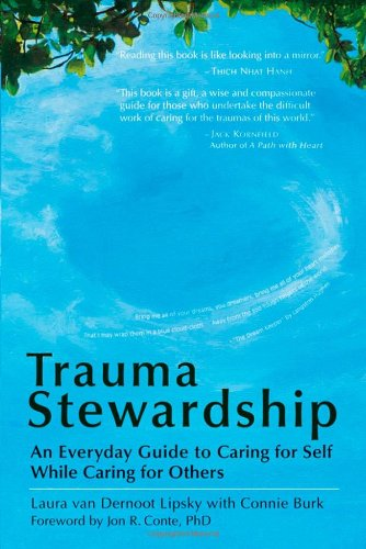 Trauma Stewardship: An Everyday Guide to Caring for Self While Caring for Others (Trauma And Development compare prices)