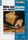 Tangente, N� 10, Hors-s�rie : Mille ans d'histoire des math�matiques : 1001-2000 : l'acc�s � la modernit�