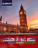 London Travel Guide - Hotels, Museums, Activities and Much More