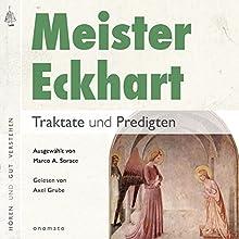 Meister Eckhart: Traktate und Predigten Hörbuch von Meister Eckhart Gesprochen von: Axel Grube