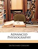 Advanced Physiography (1144806232) by Gregory, Richard