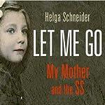 Let Me Go | Helga Schneider