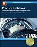 img - for Practice Problems for the Mechanical Engineering PE Exam: A Companion to the Mechanical Engineering Reference Manual (Comprehensive Practice for the Mechanical Pe Exam) book / textbook / text book