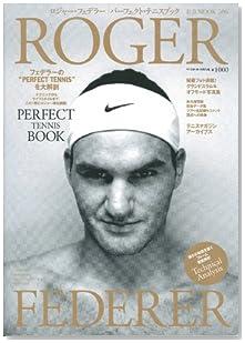 ロジャー・フェデラー パーフェクト・テニスブック (B・B MOOK 506 スポーツシリーズ NO. 380)