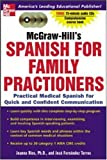 img - for McGraw-Hill's Spanish for Family Practitioners : A Practical Course for Quick and Confident Communication book / textbook / text book