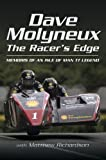 Dave Molyneux The Racer's Edge: Memories of an Isle of Man TT Legend