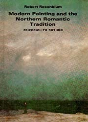 Modern Painting and the Northern Romantic Tradition- Friedrich to Rothko