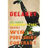 Delaney: Finish This Novel & Win A Publishing Contractby Chancery Stone