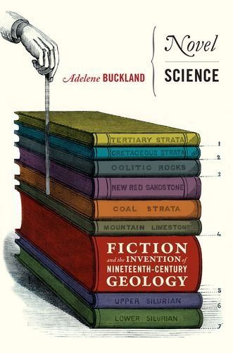 Novel Science: Fiction and the Invention of Nineteenth-Century Geology
