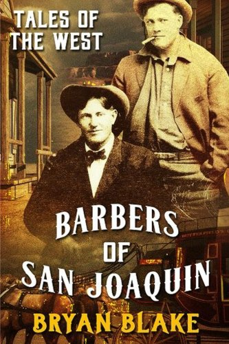 Tales of the West: Barbers of San Joaquin & Marshal Taylor West