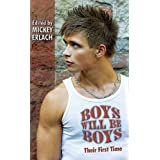 Boys Will Be Boys - Their First Time