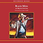 Black Mesa: A Ranger Sam Burrack Novel (       UNABRIDGED) by Ralph Cotton Narrated by Carine Montbertrand