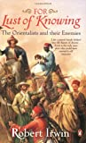 For Lust Of Knowing: The Orientalists And Their Enemies