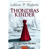 """Thondras Kinder: Die Zeit der Siebenvon """"Aileen P. Roberts"""""""