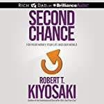 Second Chance: for Your Money, Your Life and Our World | Robert T. Kiyosaki